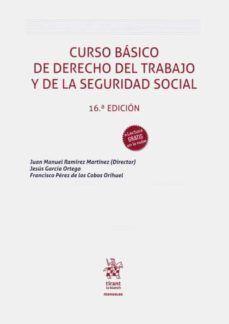 CURSO BÁSICO DE DERECHO DEL TRABAJO Y DE LA SEGURIDAD SOCIAL. 16ª ED. 2020