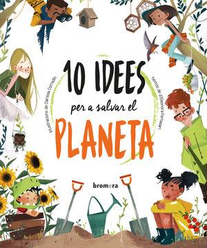 10 IDEES PER A SALVAR EL PLANETA