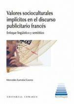 VALORES SOCIOCULTURALES IMPLICITOS EN EL DISCURSO PUBLICITARIO FRANCES.