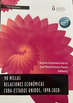 90 MILLAS RELACIONES ECONOMICAS CUBA-ESTADOS UNIDOS, 1898-2020