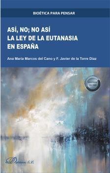 ASÍ, NO; NO ASÍ. LA LEY DE LA EUTANASIA EN ESPAÑA