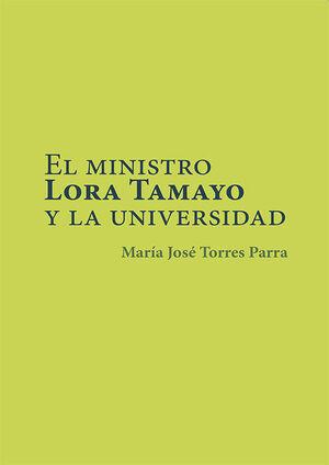 EL MINISTRO LORA TAMAYO Y LA UNIVERSIDAD