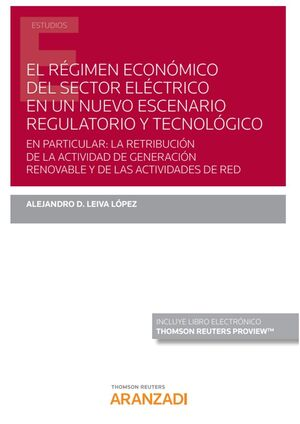 EL RÉGIMEN ECONÓMICO DEL SECTOR ELÉCTRICO EN UN NUEVO ESCENARIO REGULATORIO Y TE