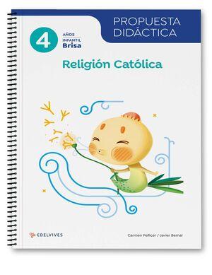 PROYECTO BRISA - 4 AÑOS : RELIGIÓN CATÓLICA. PROPUESTA DIDÁCTICA