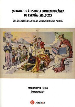 MANUAL DE HISTORIA CONTEMPORÁNEA DE ESPAÑA (SIGLO XX)