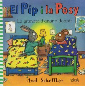 EL PIP Y LA POSY. LA GRANOTA D'ANAR A DORMIR