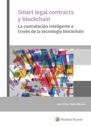 SMART LEGAL CONTRACTS Y BLOCKCHAIN. 1ª EDICIÓN