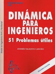 DINÁMICA PARA INGENIEROS. 51 PROBLEMAS ÚTILES