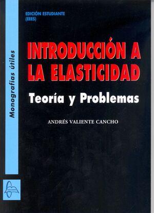 INTRODUCCIÓN A LA ELASTICIDAD: TEORÍA Y PROBLEMAS