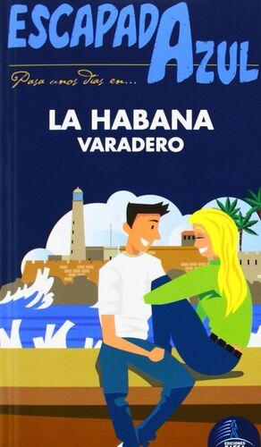ESCAPADA  AZUL LA HABANA  VARADERO