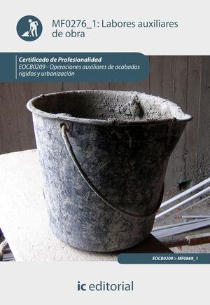 LABORES AUXILIARES DE OBRA. EOCB0209 - OPERACIONES AUXILIARES DE ACABADOS RÍGIDO