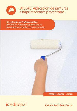 APLICACIÓN DE PINTURAS E IMPRIMACIONES PROTECTORAS. EOCB0109 - OPERACIONES AUXIL
