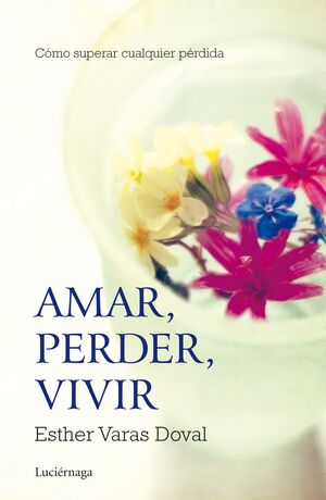AMAR, PERDER, VIVIR