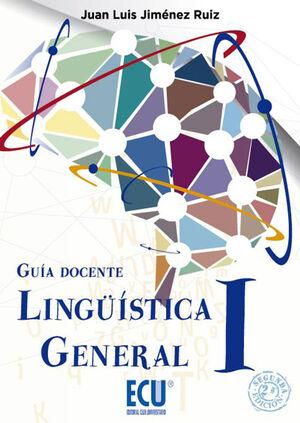 LINGÜÍSTICA GENERAL I : GUÍA DOCENTE 2ª ED.