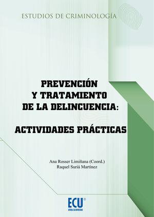 PREVENCIÓN Y TRATAMIENTO DE LA DELINCUENCIA : ACTIVIDADES PRÁCTICAS