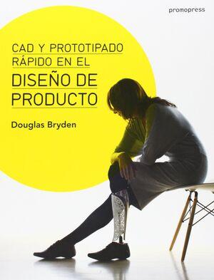 DISEÑO DE PRODUCTO: CAD Y PROTOTIPADO RÁPIDO