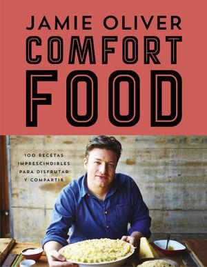 COMFORT FOOD: 100 RECETAS IMPRESCINDIBLES PARA DISFRUTAR Y COMPARTIR