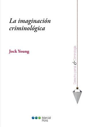 LA IMAGINACIÓN CRIMINOLÓGICA