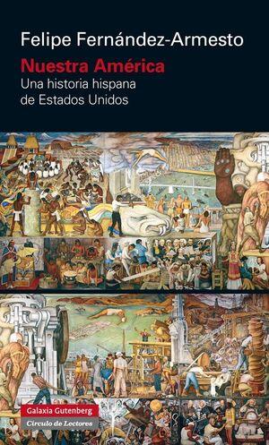 NUESTRA AMÉRICA. UNA HISTORIA HISPANA DE ESTADOS UNIDOS