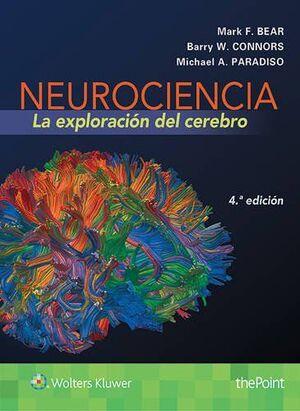 NEUROCIENCIA: LA EXPLORACIÓN DEL CEREBRO. 4ª ED.