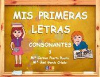 MIS PRIMERAS LETRAS CONSONANTES 3