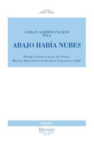 ABAJO HABIA NUBES