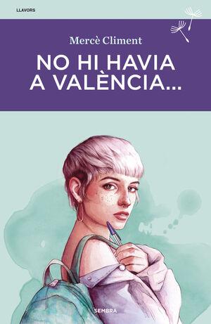 NO HI HAVIA A VALENCIA...