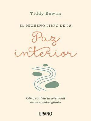 PEQUEÑO LIBRO DE LA PAZ INTERIOR, EL