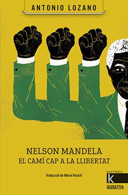 NELSON MANDELA. EL CAMÍ CAP A LA LLIBERTAT