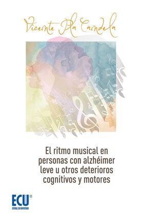 EL RITMO MUSICAL EN PERSONAS CON ALZHEIMER LEVE U OTROS DETERIOROS COGNITIVOS LE