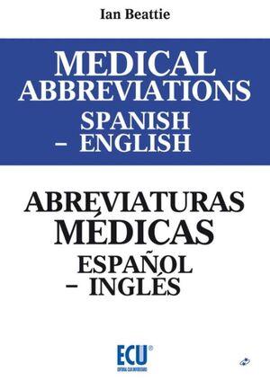 MEDICAL ABBREVIATIONS SPANISH TO ENGLISH. ABREVIATURAS MÉDICAS ESPAÑOL A INGLÉS