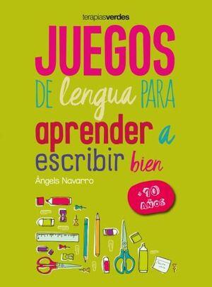JUEGOS DE LENGUA PARA APRENDER A ESCRIBIR BIEN +10