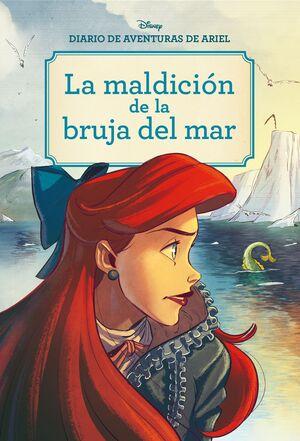 DIARIO DE AVENTURAS DE ARIEL. LA MALDICIÓN DE LA BRUJA DEL MAR