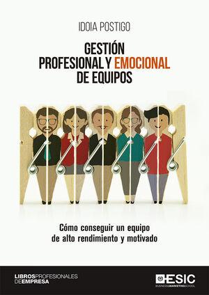 GESTIÓN PROFESIONAL Y EMOCIONAL DE EQUIPOS