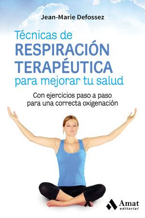 TECNICAS DE RESPIRACION TERAPEUTICA PARA MEJORAR T