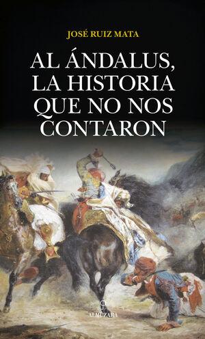 AL ÁNDALUS, LA HISTORIA QUE NO NOS CONTARON
