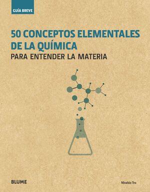 GUÍA BREVE. 50 CONCEPTOS ELEMENTALES DE LA QUÍMICA
