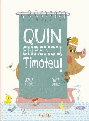 QUIN ENRENOU, TIMOTEU!