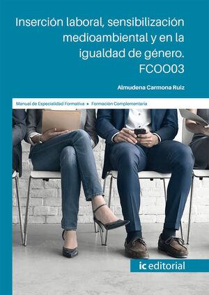 INSERCIÓN LABORAL SENSIBILIZACIÓN MEDIOAMBIENTAL Y EN LA IGUALDAD DE GÉNERO. FCO