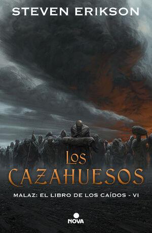 LOS CAZAHUESOS (MALAZ: EL LIBRO DE LOS CAÍDOS 6)