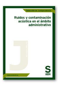 RUIDOS Y CONTAMINACIÓN ACÚSTICA EN EL ÁMBITO ADMINISTRATIVO