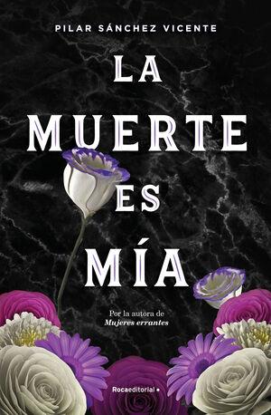 MUERTE ES MIA, LA