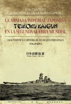 LA ARMADA IMPERIAL JAPONESA (TEIKOKU KAIGUN) EN LA EN LA SEGUNDA GUERRA MUNDIAL. (VOL.2)