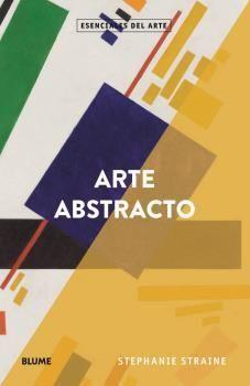 ESENCIALES ARTE. ARTE ABSTRACTO