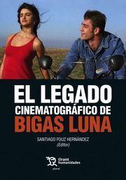 EL LEGADO CINEMATOGRÁFICO DE BIGAS LUNA
