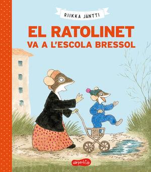 EL RATOLINET VA A L'ESCOLA BRESSOL