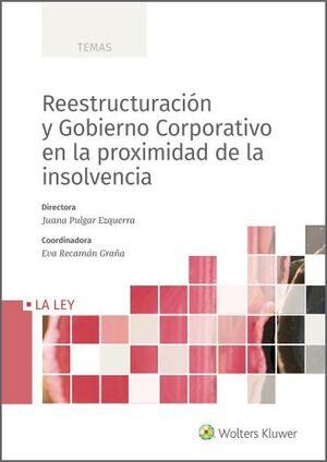 REESTRUCTURACION Y GOBIERNO CORPORATIVO EN LA PROXIMIDAD DE LA INSOLVENCIA