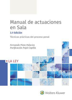 MANUAL DE ACTUACIONES EN SALA: TÉCNICAS PRÁCTICAS DEL PROCESO PENAL (3ª EDICIÓN)