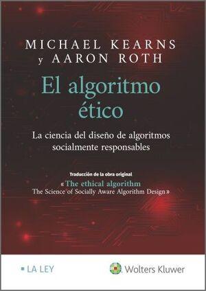 EL ALGORITMO ÉTICO: LA CIENCIA DEL DISEÑO DE ALGORITMOS SOCIALMENTE RESPONSABLES