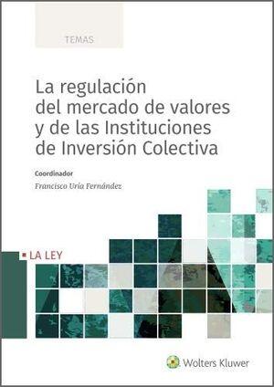 LA REGULACIÓN DEL MERCADO DE VALORES Y DE LAS INSTITUCIONES DE INVERSIÓN COLECTI